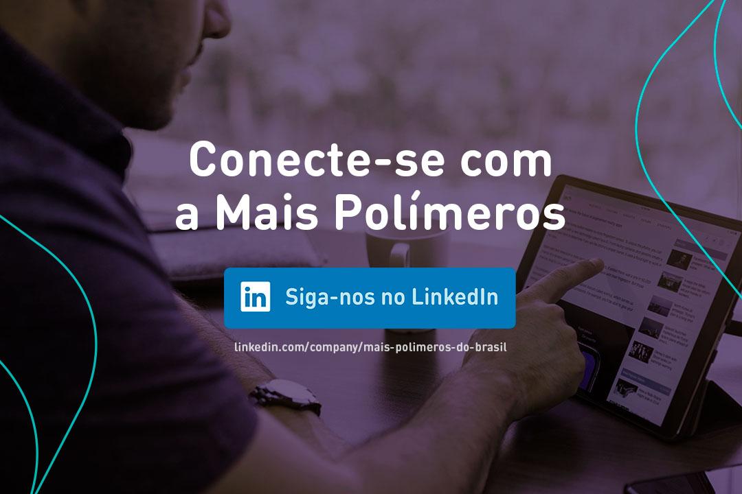 Siga a Mais Polímeros LinkedIn
